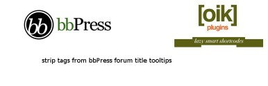 oik-bbpress – strip tags from bbPress forum title tooltips